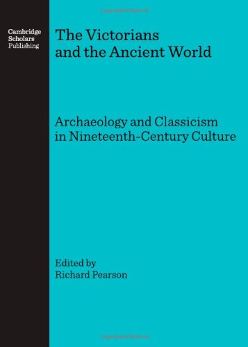 9781847180445: The Victorians and the Ancient World: Archaeology and Classicism in Nineteenth-Century Culture
