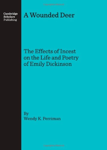 9781847180452: A Wounded Deer: The Effects of Incest on the Life and Poetry of Emily Dickinson