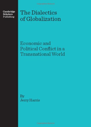 9781847180698: The Dialectics of Globalization: Economic and Political Conflict in a Transnational World