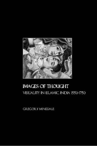 9781847180735: Images of Thought: Visuality in Islamic India 1550-1750