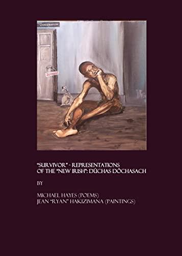 9781847181343: Survivor Representations of the New Irish : Dúchas Dóchasach