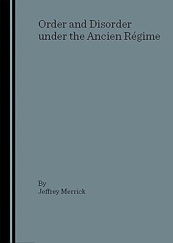 Order and Disorder under the Ancien Regime: Jeffrey Merrick