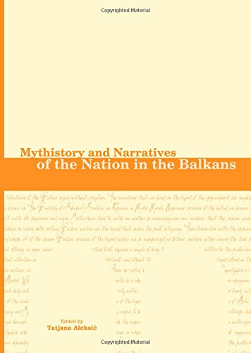 9781847181510: Mythistory and Narratives of the Nation in the Balkans