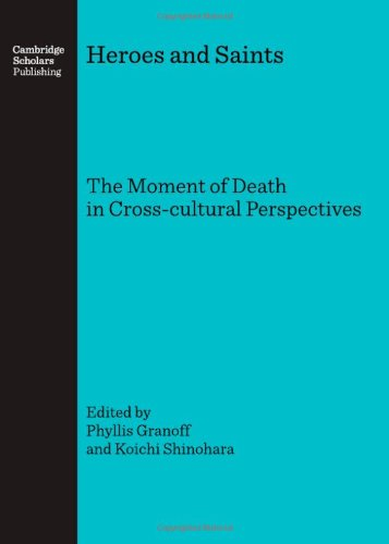 9781847181602: Heroes and Saints: The Moment of Death in Cross-Cultural Perspectives