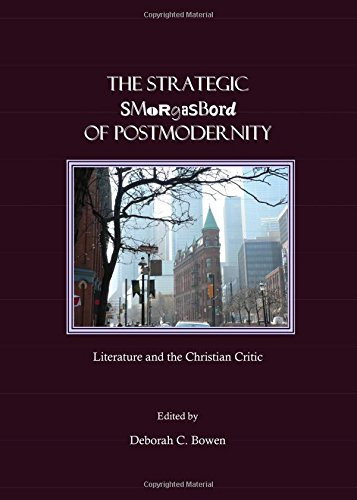9781847181619: The Strategic Smorgasbord of Postmodernity: Literature and the Christian Critic