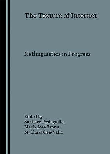 9781847181732: The Texture of Internet: Netlinguistics in Progress
