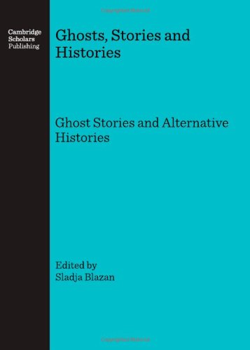 9781847182197: Ghosts, Stories and Histories: Ghost Stories and Alternative Histories