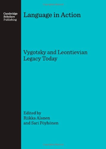 Language in Action: Vygotsky and Leontievian Legacy: Riikka Alanen and