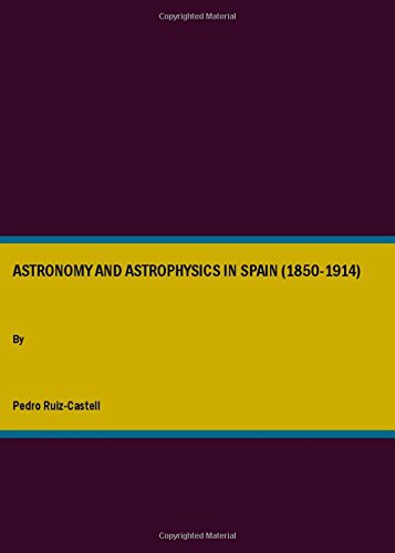 9781847184399: Astronomy and Astrophysics in Spain (1850-1914)