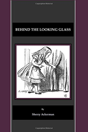 Behind the Looking Glass: Ackerman, Sherry