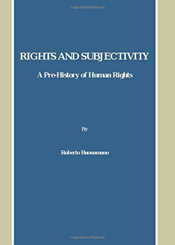 9781847186058: Rights and Subjectivity: A Pre-History of Human Rights