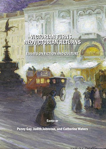9781847186621: Victorian Turns, NeoVictorian Returns: Essays on Fiction and Culture
