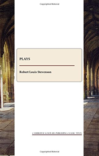 9781847187918: Plays of William E. Henley and R.L. Stevenson (CSP Classic Texts)