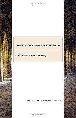 9781847188175: The History of Henry Esmond, Esq. A Colonel in the Service of Her Majesty Queen Anne