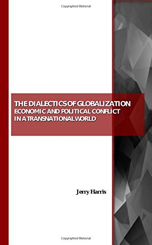 9781847189288: The Dialectics of Globalization: Economic and Political Conflict in a Transnational World
