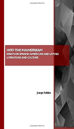 9781847189318: Into the Mainstream: Essays on Spanish American and Latino Literature and Culture
