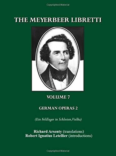 9781847189660: The Meyerbeer Libretti: German Operas 2 (Ein Feldlager in Schlesien, Vielka)