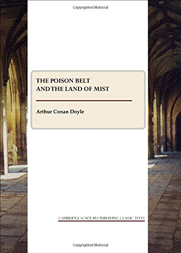 The Poison Belt and the Land of: Sir Arthur Conan