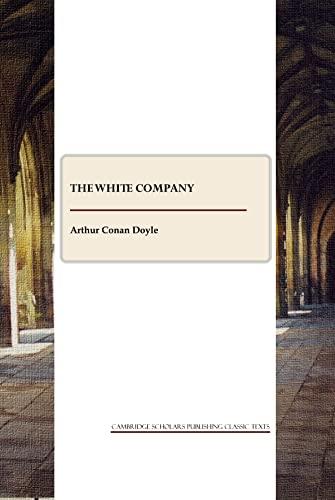 9781847189868: The White Company (Cambridge Scholars Publishing Classics Texts)