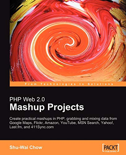 9781847190888: PHP Web 2.0 Mashup Projects: Practical PHP Mashups with Google Maps, Flickr, Amazon, YouTube, MSN Search, Yahoo!: Create practical mashups in PHP ... MSN Search, Yahoo!, Last.fm, and 411Sync.com