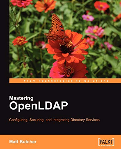 9781847191021: Mastering OpenLDAP: Configuring, Securing and Integrating Directory Services: Install, Configure, Build, and Integrate Secure Directory Services with OpenLDAP server in a networked environment