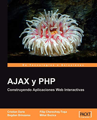 9781847191311: AJAX y PHP: Construyendo Aplicaciones Web Interactivas [Espanol] (Spanish Edition)