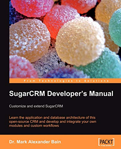 Isbn 9781847192066 sugarcrm developer's manual: customize and.