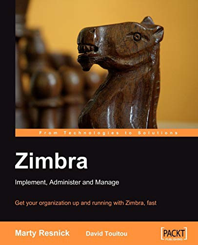 9781847192080: Zimbra: Implement, Administer, Manage