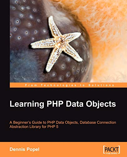 9781847192660: Learning PHP Data Objects: A Beginner's Guide to PHP Data Objects, Database Connection Abstraction Library for PHP 5
