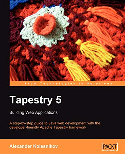 9781847193070: Tapestry 5: Building Web Applications: A step-by-step guide to Java Web development with the developer-friendly Apache Tapestry framework