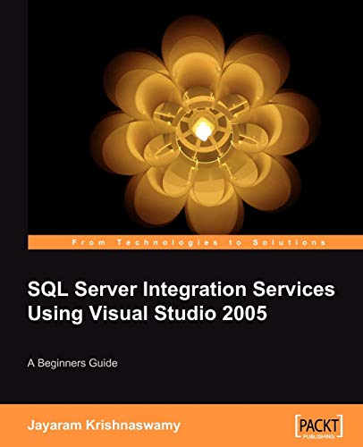 Beginners Guide to SQL Server Integration Services: Krishnaswamy, Jayaram