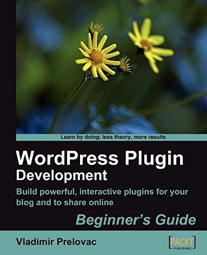 9781847193599: WordPress Plugin Development (Beginner's Guide)