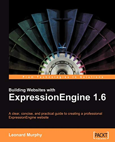 9781847193797: Building Websites with ExpressionEngine 1.6: A clear, concise, and practical guide to creating a professional ExpressionEngine website
