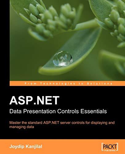 ASP.NET Data Presentation Controls Essentials: Master the: Joydip Kanjilal