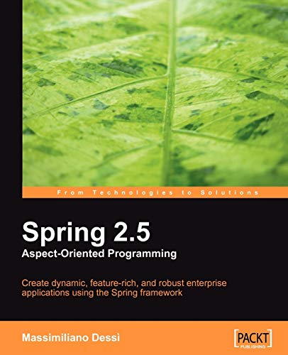 Spring 2.5 Aspect Oriented Programming: Dessì, Massimiliano