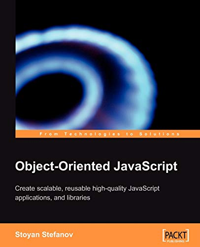 9781847194145: Object-Oriented JavaScript: Create scalable, reusable high-quality JavaScript applications and libraries