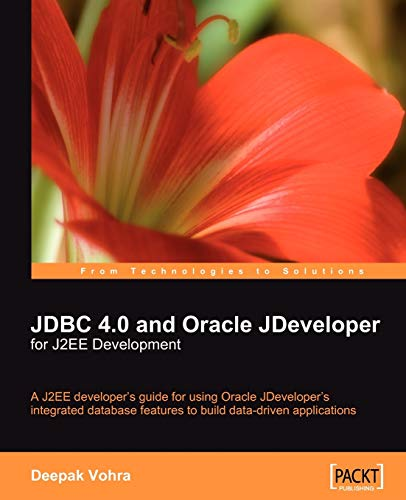 JDBC 4.0 and Oracle JDeveloper for J2EE Development: A J2EE developer's guide to using Oracle ...