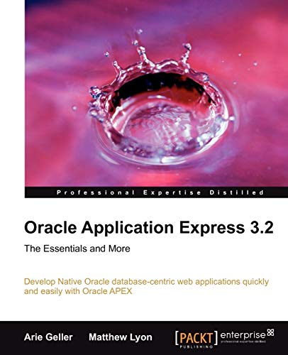 9781847194527: Oracle Application Express 3.2: The Essentials and More