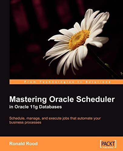 9781847195982: Mastering Oracle Scheduler in Oracle 11g Databases