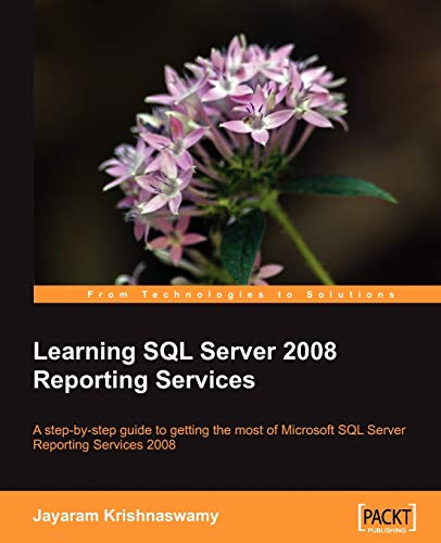 Learning SQL Server 2008 Reporting Services: Jayaram Krishnaswamy