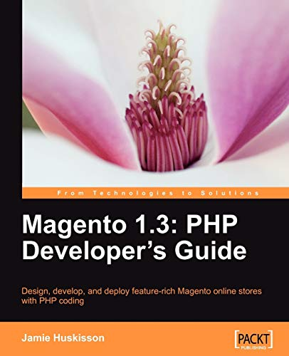 Magento 1.3 PHP Developers Guide: Jamie Huskisson