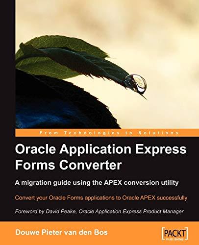 Oracle Application Express Forms Converter : A: Douwe Pieter van