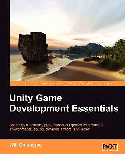Unity Game Development Essentials: Will Goldstone