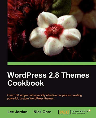 WordPress 2.8 Themes Cookbook (1847198449) by Nick Ohrn; Lee Jordan