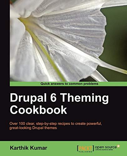 9781847198686: Drupal 6 Theming Cookbook