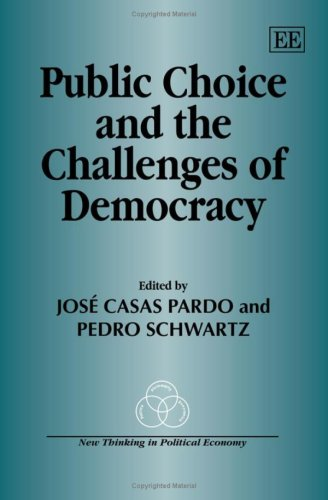 Public Choice And The Challenges Of Democracy (New Thinking In Political Economy Series)