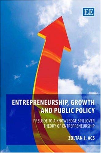 Entrepreneurship, Growth and Public Policy: Prelude to: Acs, Zoltan J.