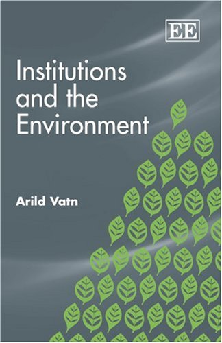 9781847201218: Institutions and the Environment