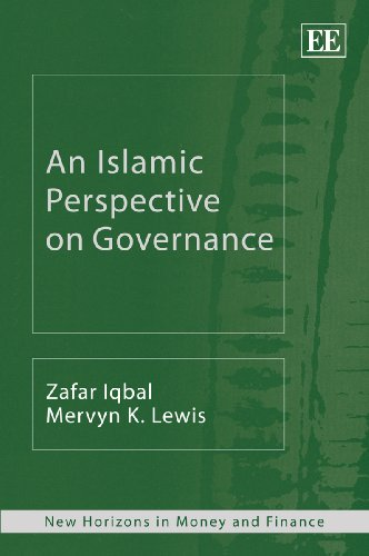 Islamic Perspective On Governance (New Horizons In Money And Finance)