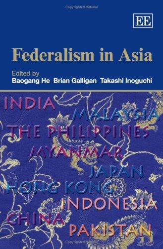 Federalism in Asia: Baogang He, Brian Galligan, Takeshi Inoguchi